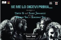 """14 Dicembre 2016 – """"SE ME LO DICEVI PRIMA …"""" omaggio a Dario Fo e Enzo Jannacci di e con Simone Toni e Giacomo Toni"""