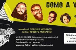 5 Marzo 2017 – Teatro Petrella Longiano – L'UOMO A VAPORE di e con Fiorenzo Mengozzi e Roberto Mercadini