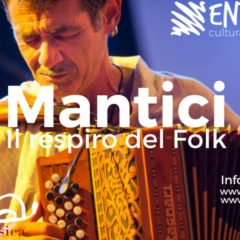 20/24/25/26 Agosto 2017 Forlimpopoli MANTICI, IL RESPIRO DEL FOLK – XXIII FESTIVAL DI MUSICA POPOLARE