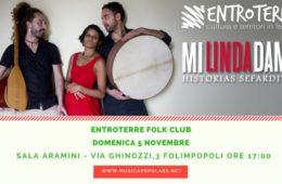 Domenica 5 Novembre All'ENTROTERRE FOLK CLUB di Via Ghinozzi a Forlimpopoli alle 17:00 con MI LINDA DAMA torna la grande musica sefardita.