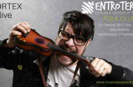 22 Ottobre 2017 – Con la Musica di Cortex ENTROTERRE FOLK CLUB entra nel circuito live nazionale