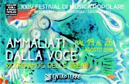 Dal 19 al 26 Agosto 2018 – XXIV Festival di musica popolare – AMMALIATI DALLA VOCE, RICORDIAMOCI DELLE SIRENE