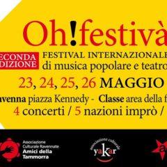 23, 24, 25, 26 maggio 2019 Oh!Festivà!  2° festival internazionale di musica popolare e teatro d'imprò