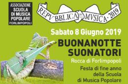 Sabato 8 Giugno BUONANOTTE SUONATORI 2019 La festa della Scuola di Musica Popolare