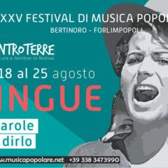 """18, 22, 23, 24, 25 Agosto 2019 bertinoro Forlimpopoli """"LINGUE – Le Parole per dirlo"""" XXV festival di Musica Popolare"""