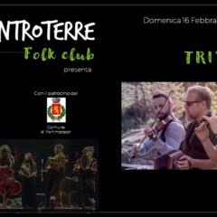 Domenica 16 Febbraio – L'autentica musica Irish dei TRI' all'Entroterre Folk Club