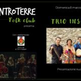 8 Marzo Il nuovo album del TRIO INSOLITO live all'ENTROTERRE FOLK CLUB ANNULLATO