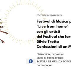 """27/04/2020 """"Live from home"""" con gli artisti del Festival che faremo – Silvio Trotta: Confessioni di un musicante"""