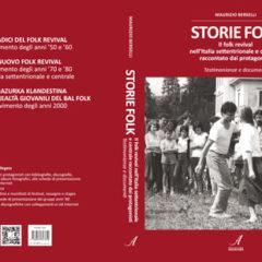 """07 Agosto 2021 – Teatro Verdi Forlimpopoli Ore 16:00 Presentazione """"STORIE FOLK"""" Il folk revival nell'Italia settentrionale e centrale raccontato dai protagonisti"""