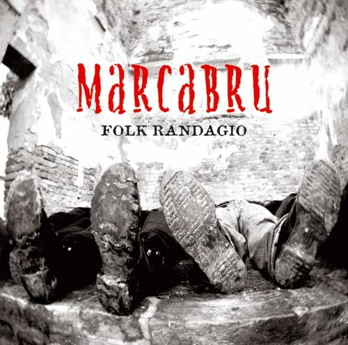 FOLK RANDAGIO – IL PRIMO ALBUM DEI MARCABRU