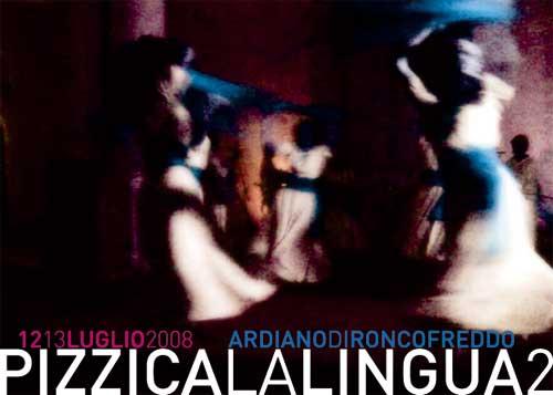 PIZZICALALINGUA 2 – ARDIANO 12/13 LUGLIO 2008